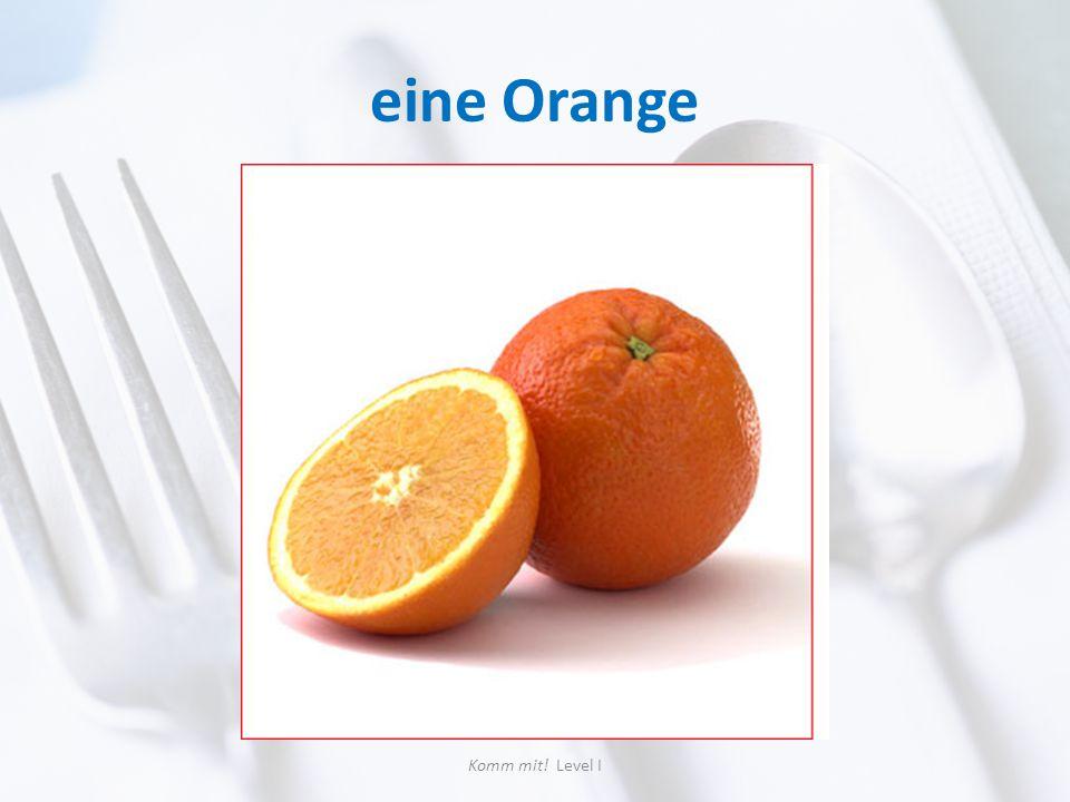 eine Orange Komm mit! Level I