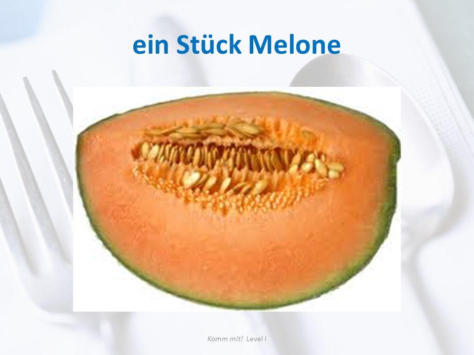 ein Stück Melone Komm mit! Level I