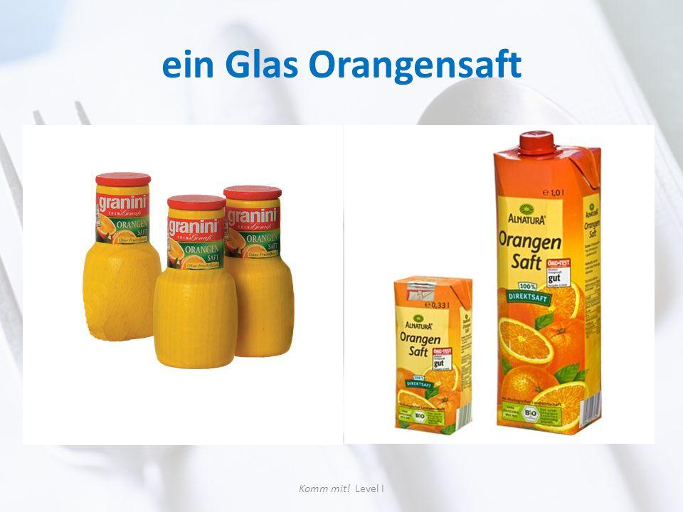 ein Glas Orangensaft Komm mit! Level I