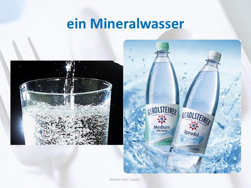 ein Mineralwasser Komm mit! Level I