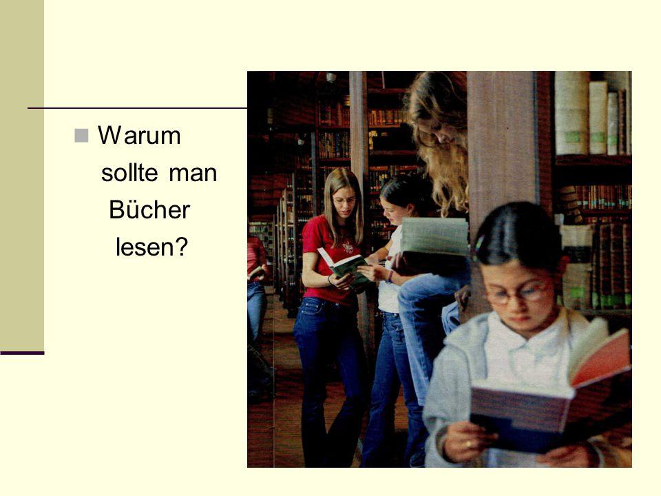Warum sollte man Bücher lesen
