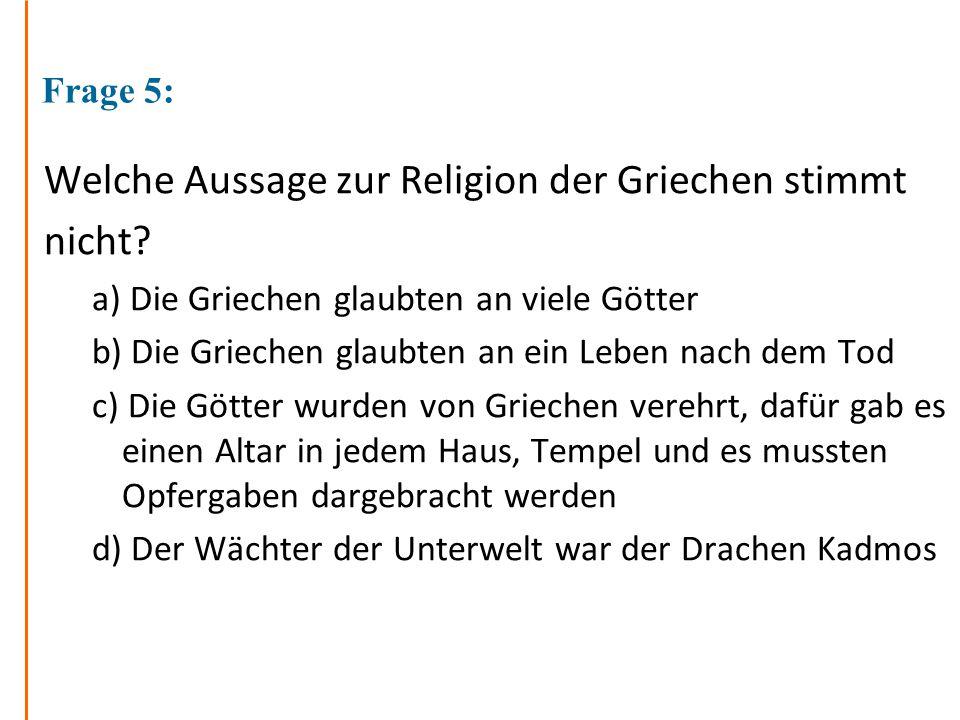 Welche Aussage zur Religion der Griechen stimmt nicht