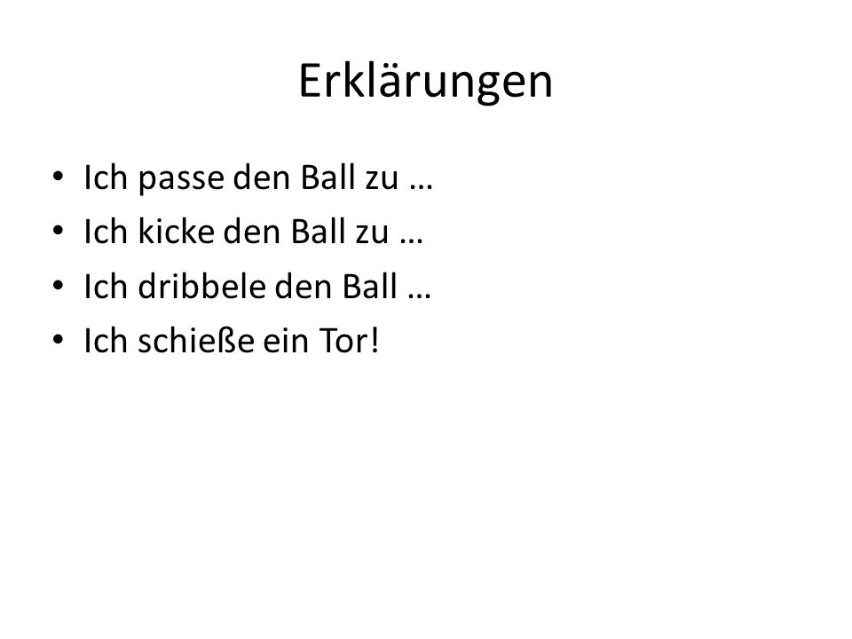 Erklärungen Ich passe den Ball zu … Ich kicke den Ball zu …