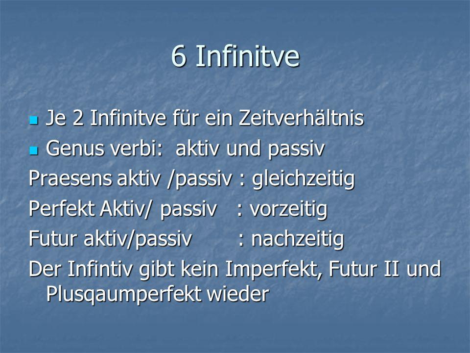 6 Infinitve Je 2 Infinitve für ein Zeitverhältnis