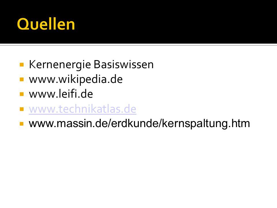 Kernenergie Basiswissen www.wikipedia.de www.leifi.de