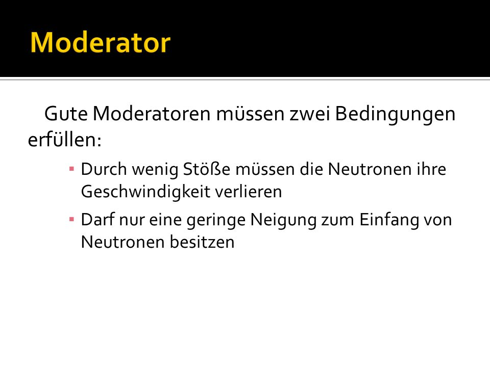 Gute Moderatoren müssen zwei Bedingungen erfüllen: