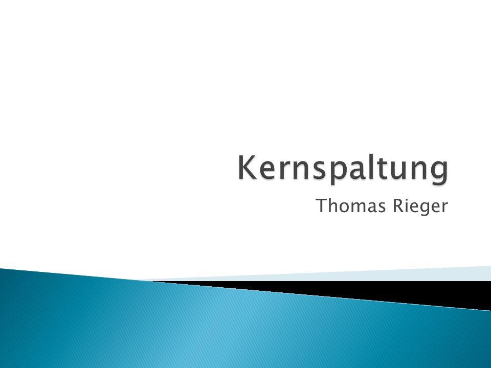Kernspaltung Thomas Rieger