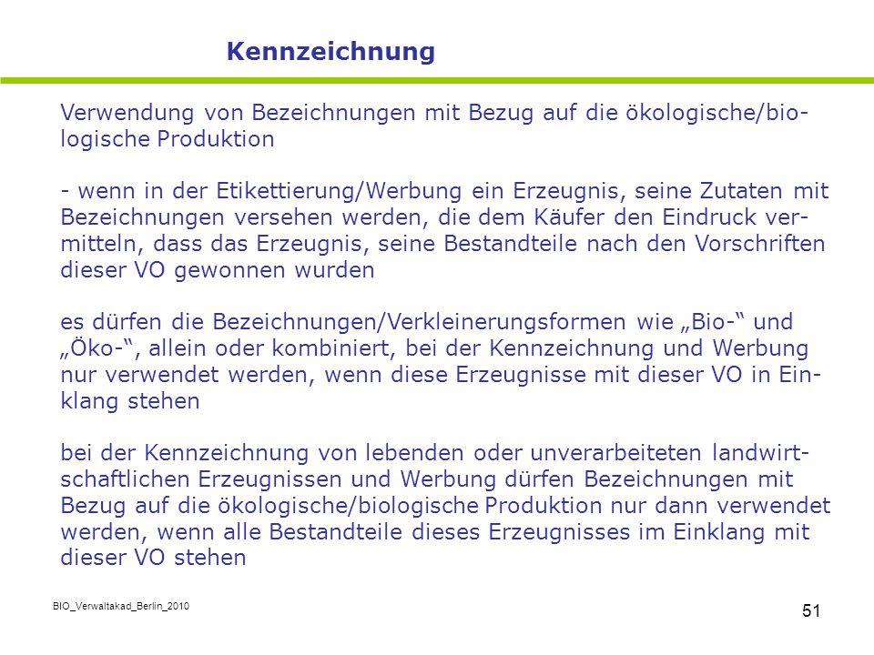 Kennzeichnung Verwendung von Bezeichnungen mit Bezug auf die ökologische/bio-logische Produktion.