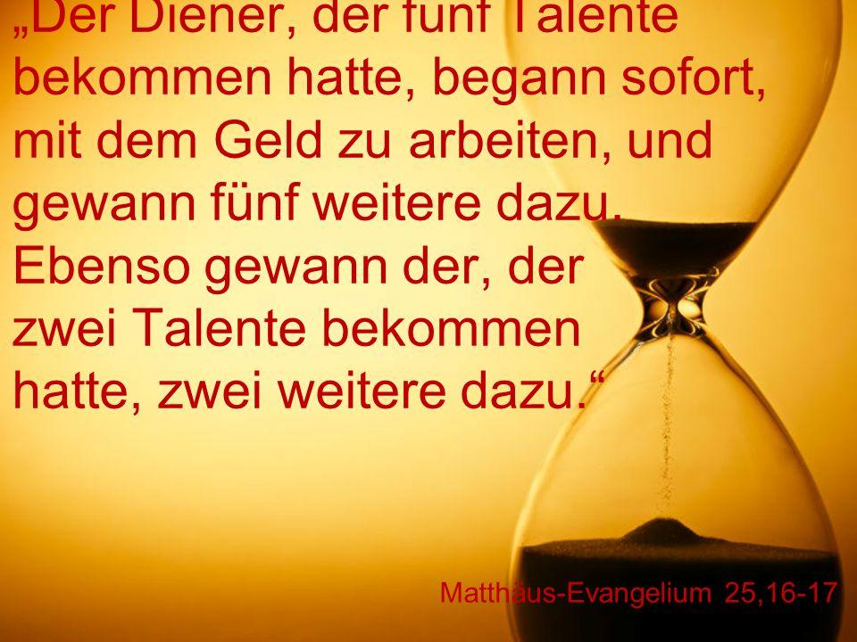 Matthäus-Evangelium 25,16-17
