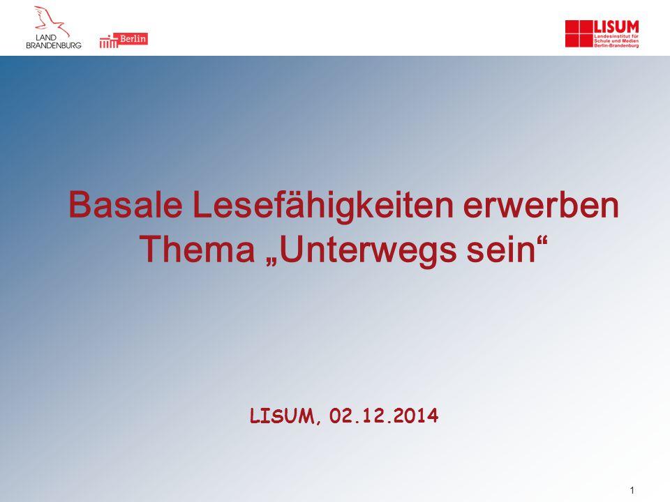 """Basale Lesefähigkeiten erwerben Thema """"Unterwegs sein LISUM, 02. 12"""