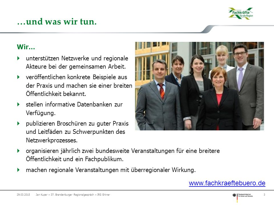 …und was wir tun. www.fachkraeftebuero.de Wir…