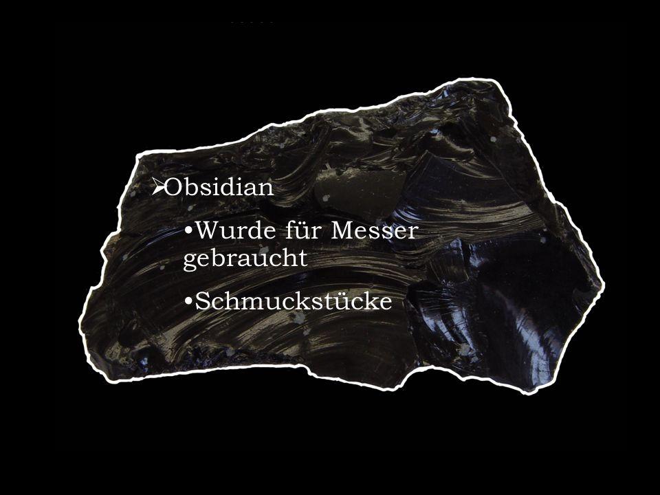 Obsidian Wurde für Messer gebraucht Schmuckstücke