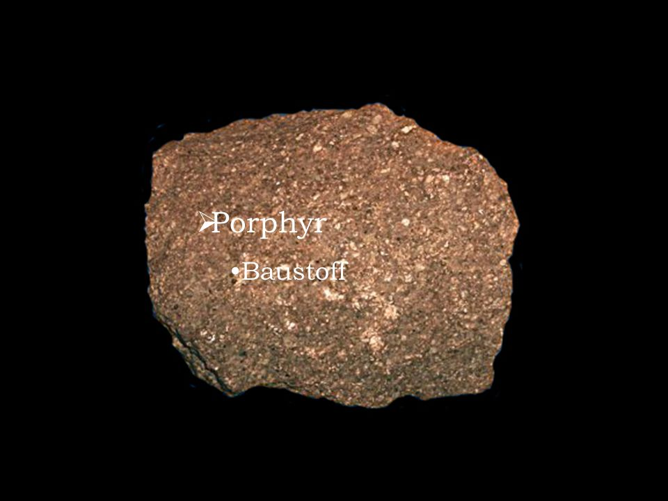 Porphyr Baustoff