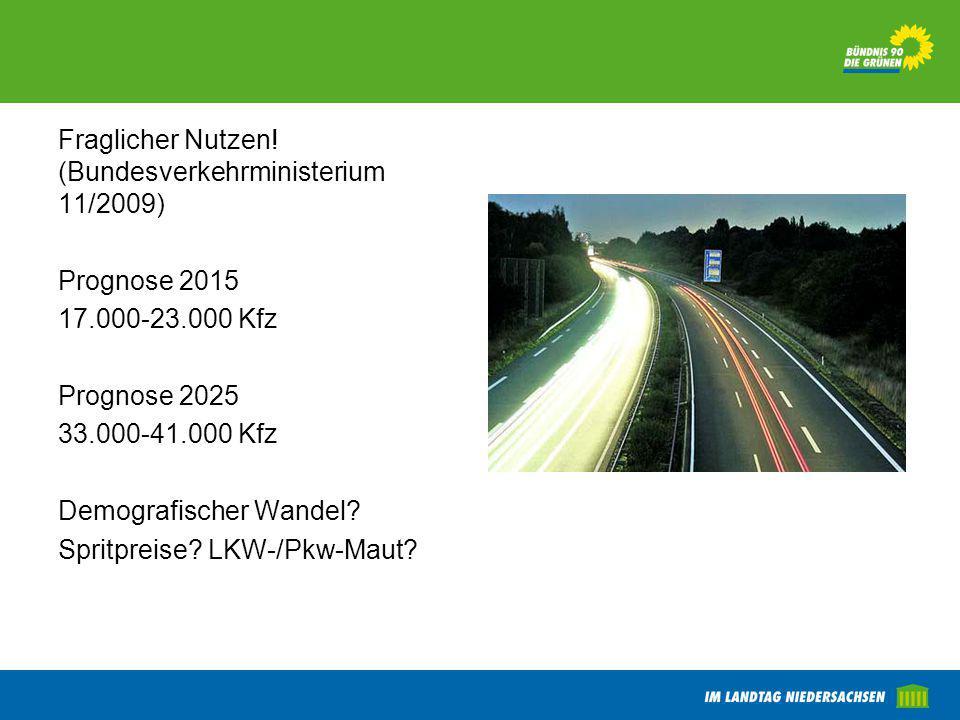Fraglicher Nutzen! (Bundesverkehrministerium 11/2009)