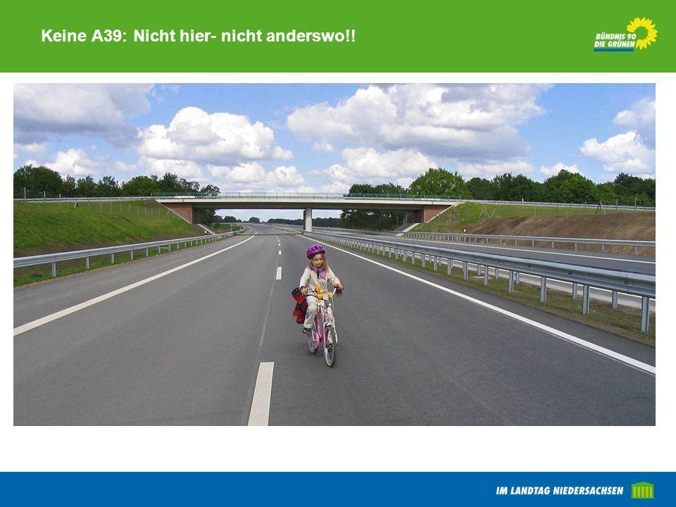 Keine A39: Nicht hier- nicht anderswo!!