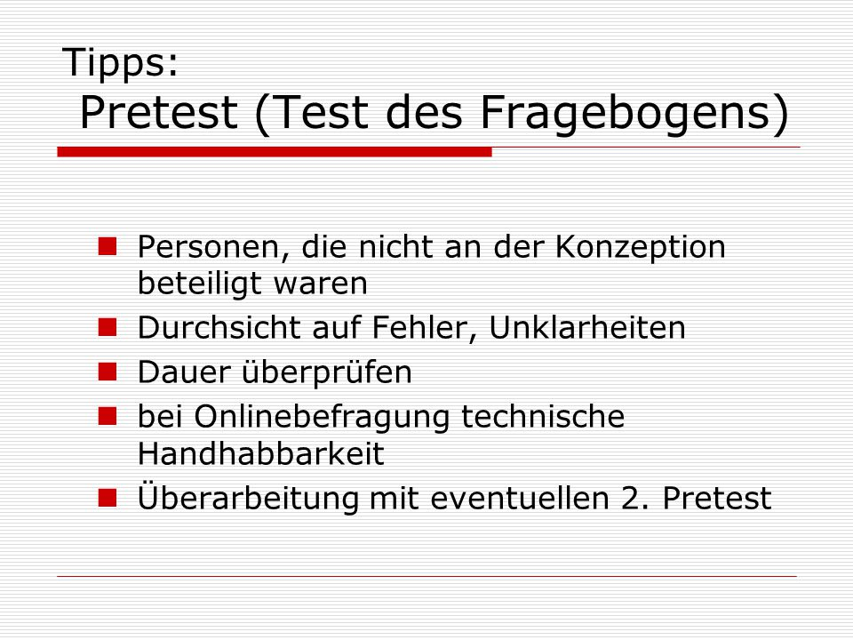 Tipps: Pretest (Test des Fragebogens)