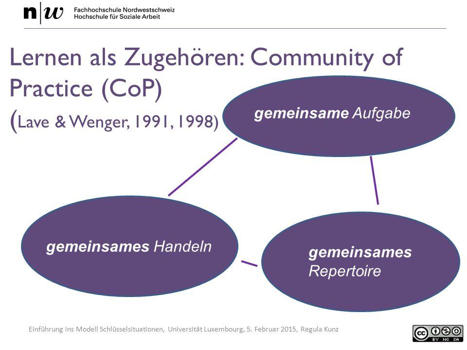 Lernen als Zugehören: Community of Practice (CoP) (Lave & Wenger, 1991, 1998)