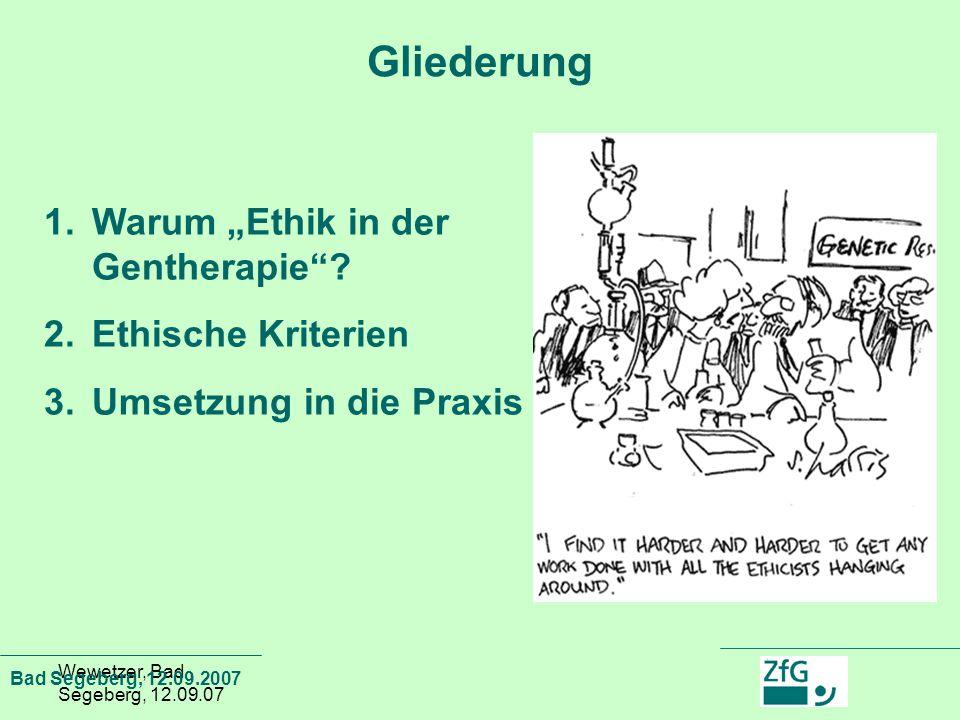 """Gliederung Warum """"Ethik in der Gentherapie Ethische Kriterien"""
