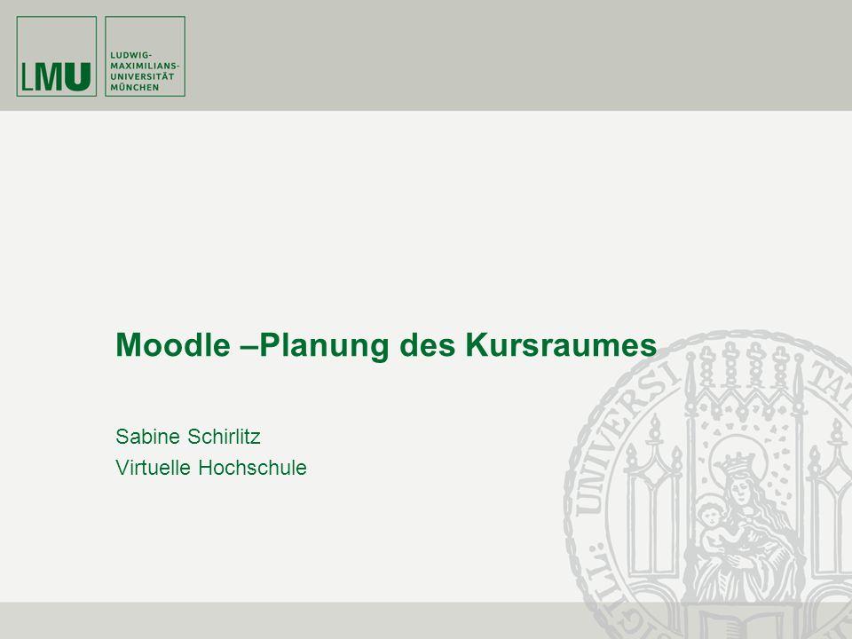 Moodle –Planung des Kursraumes