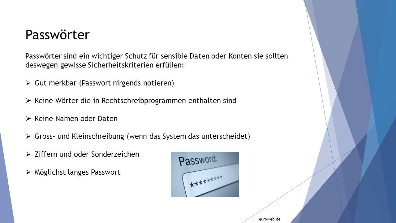 Passwörter Passwörter sind ein wichtiger Schutz für sensible Daten oder Konten sie sollten deswegen gewisse Sicherheitskriterien erfüllen: