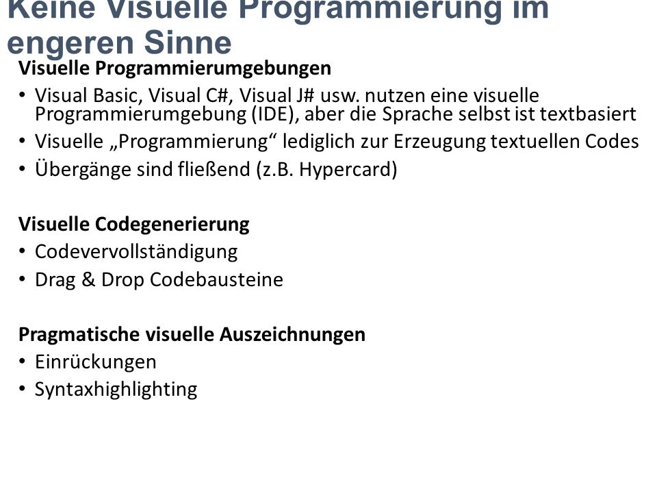 Keine Visuelle Programmierung im engeren Sinne