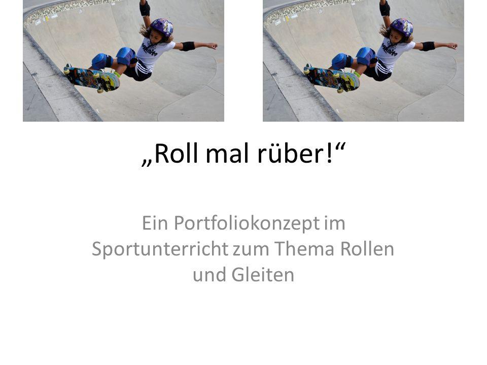 Ein Portfoliokonzept im Sportunterricht zum Thema Rollen und Gleiten