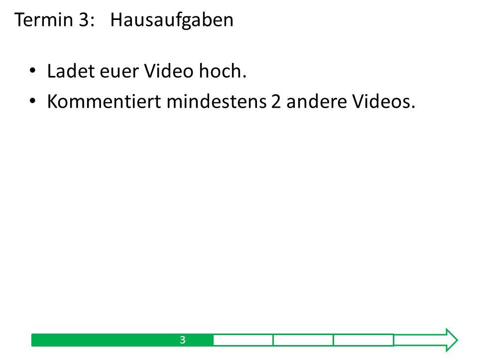 Kommentiert mindestens 2 andere Videos.
