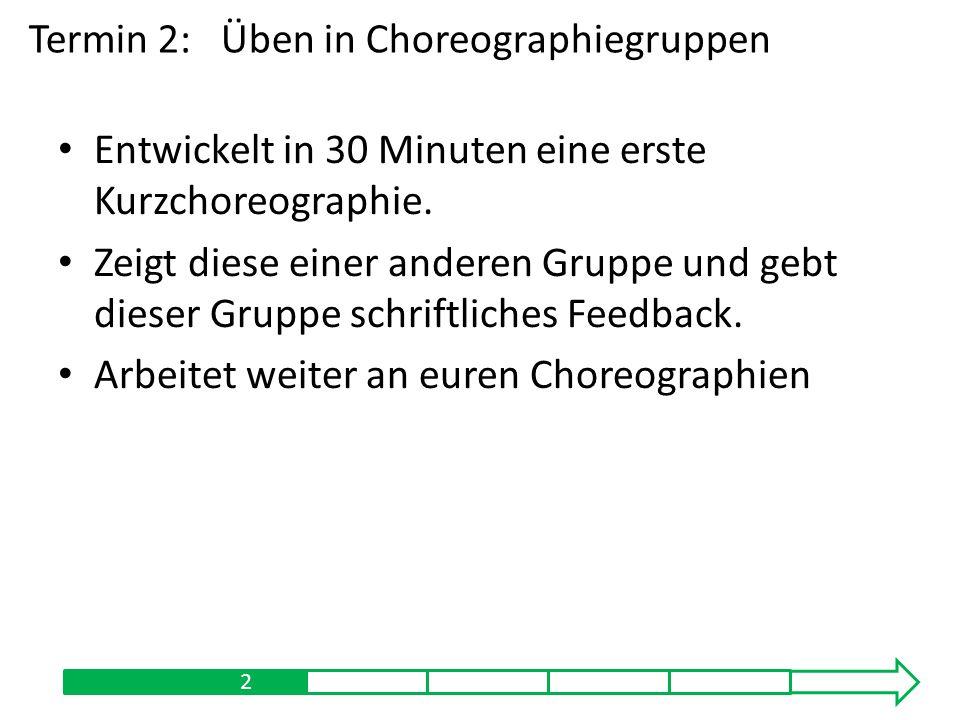 Termin 2: Üben in Choreographiegruppen