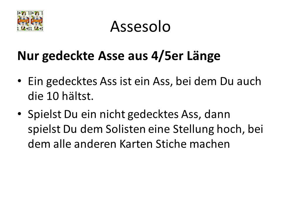 Assesolo Nur gedeckte Asse aus 4/5er Länge