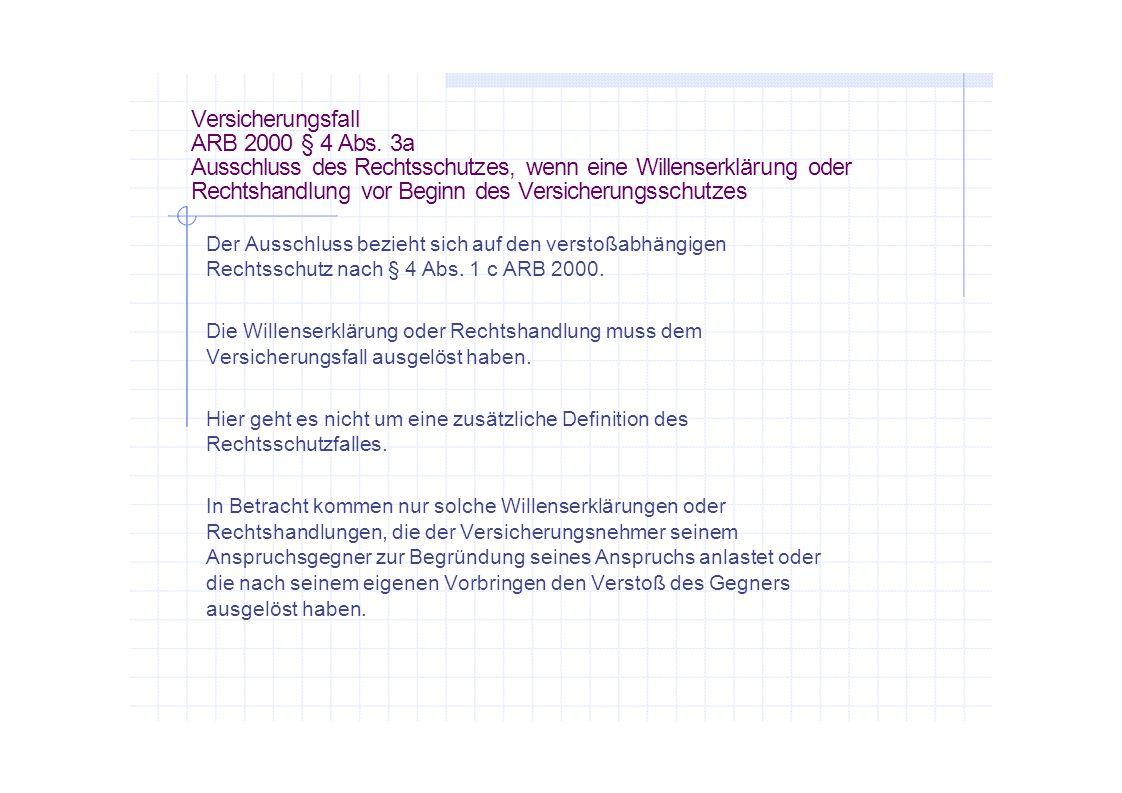 Versicherungsfall ARB 2000 § 4 Abs. 3a