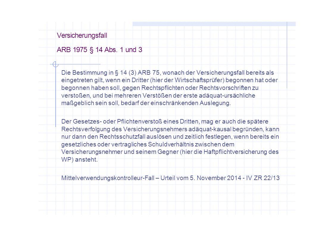 Versicherungsfall ARB 1975 § 14 Abs. 1 und 3