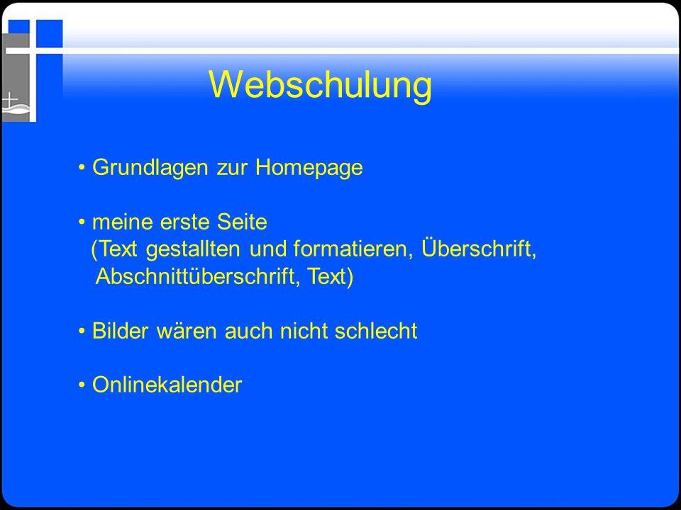 Webschulung • Grundlagen zur Homepage • meine erste Seite