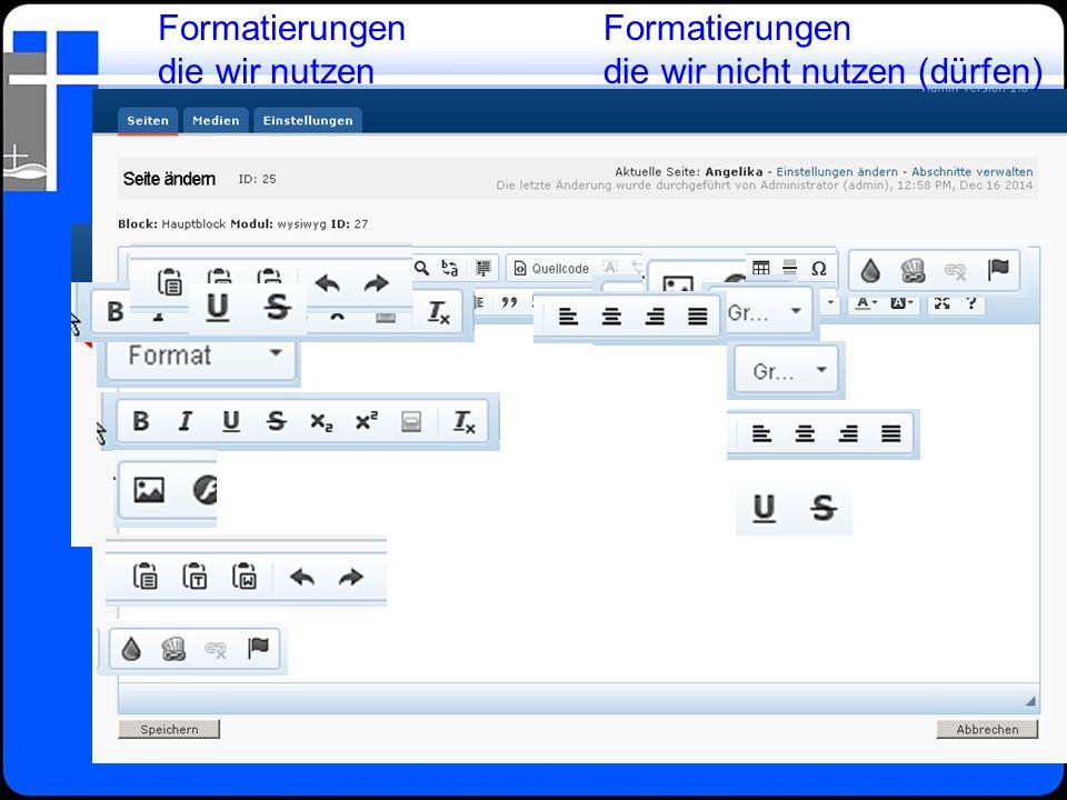 Formatierungen die wir nutzen Formatierungen die wir nicht nutzen (dürfen)