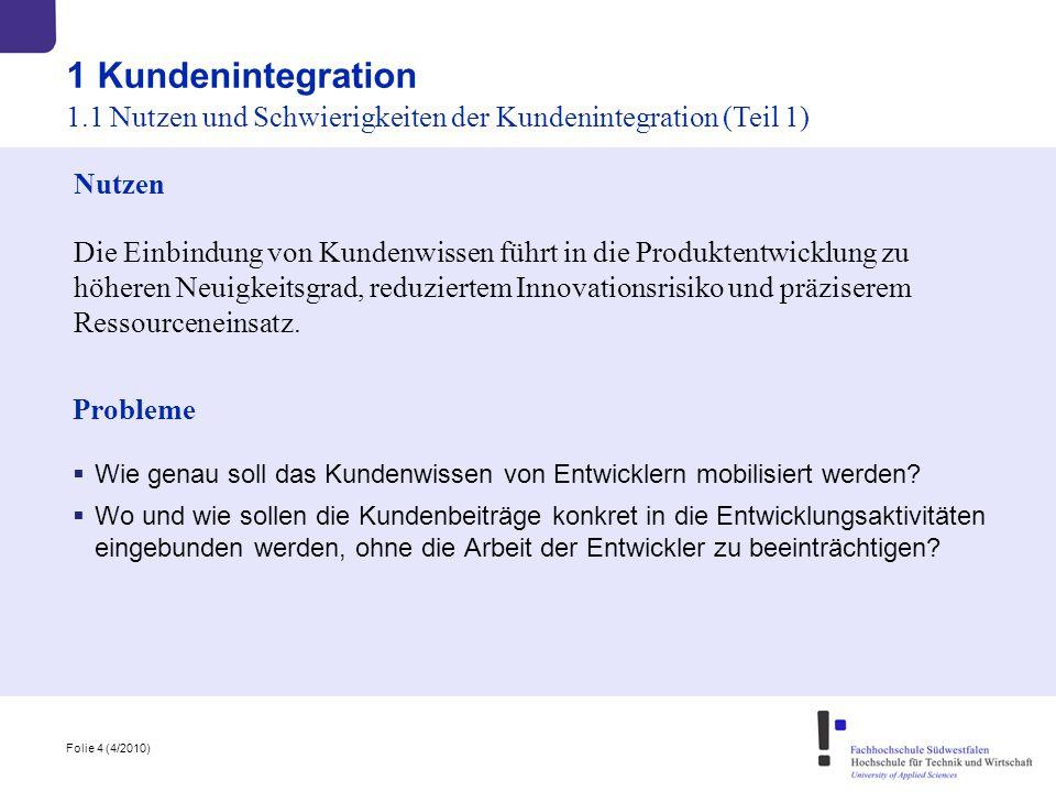 1 Kundenintegration 1.1 Nutzen und Schwierigkeiten der Kundenintegration (Teil 1) Nutzen.