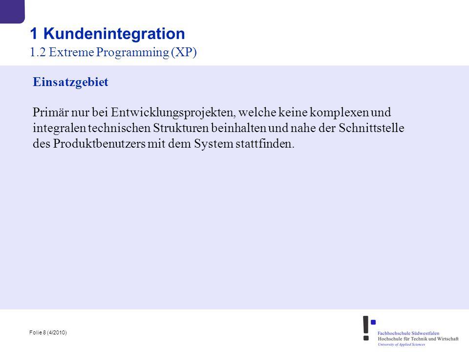 1 Kundenintegration 1.2 Extreme Programming (XP) Einsatzgebiet