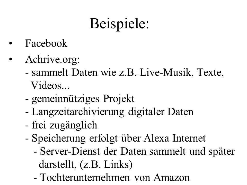 Beispiele: Facebook.