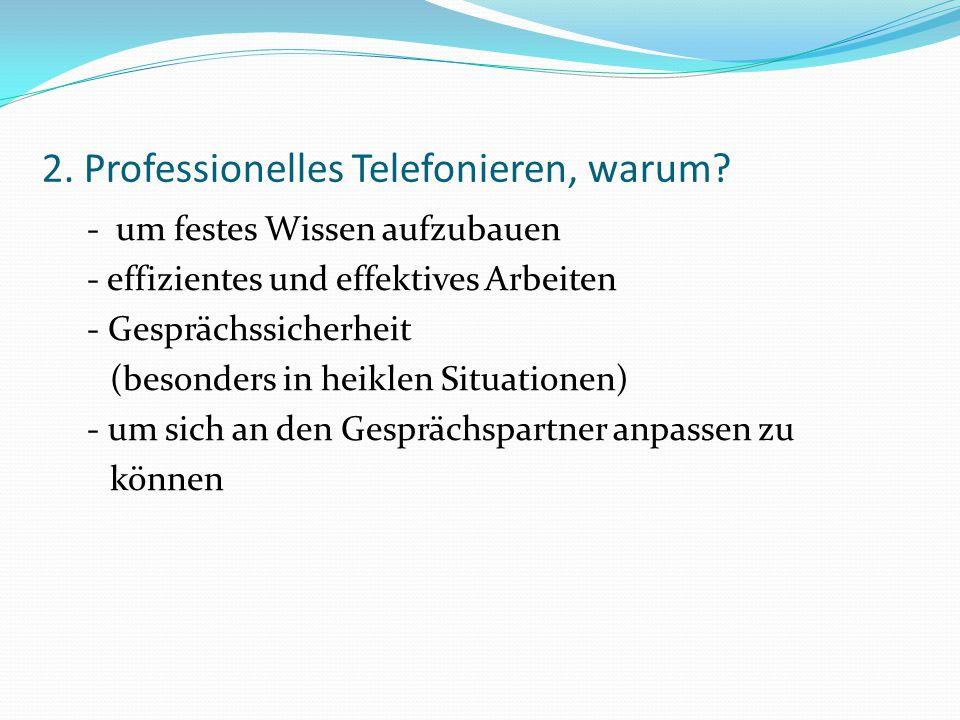 2. Professionelles Telefonieren, warum