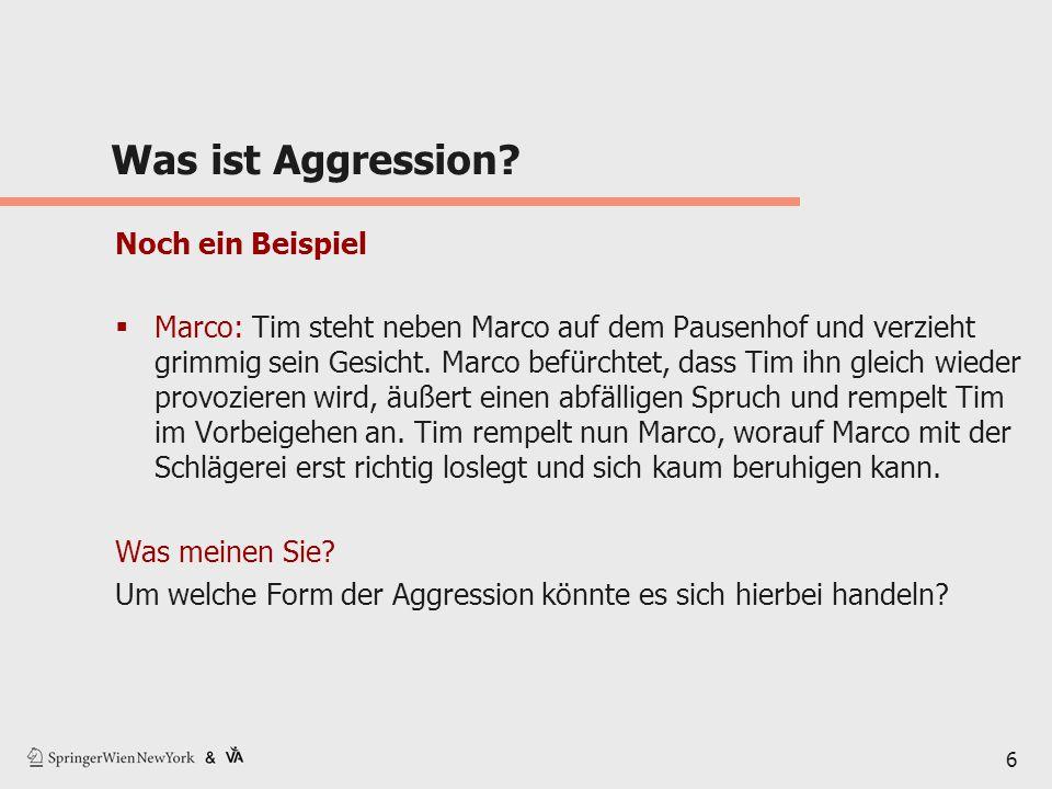 Was ist Aggression Noch ein Beispiel