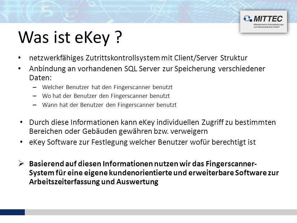 Was ist eKey netzwerkfähiges Zutrittskontrollsystem mit Client/Server Struktur.