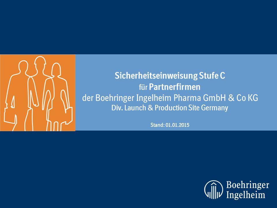 Sicherheitseinweisung Stufe C für Partnerfirmen der Boehringer Ingelheim Pharma GmbH & Co KG Div.