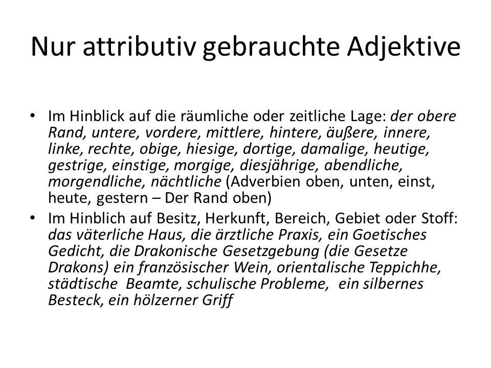 Nur attributiv gebrauchte Adjektive