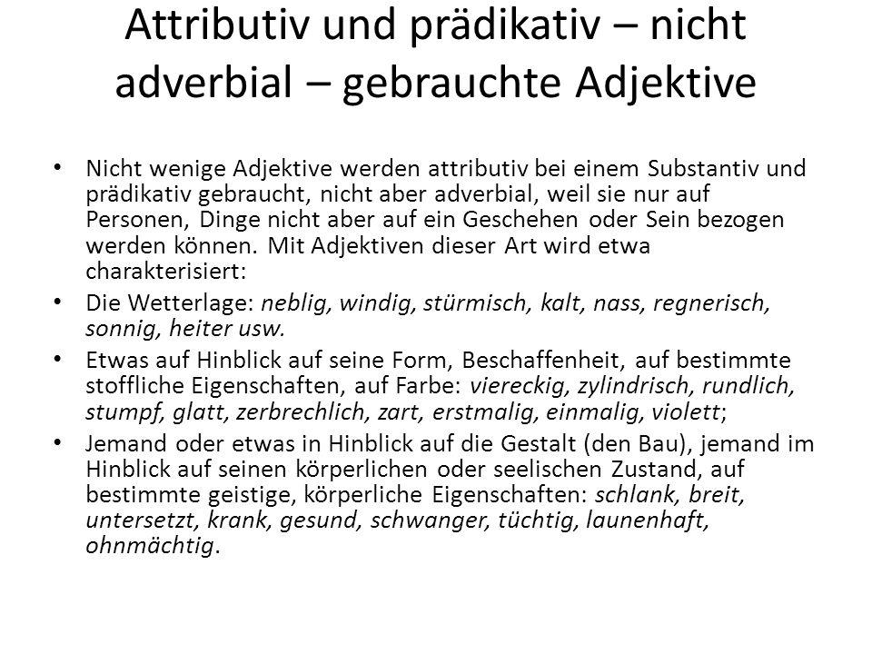 Attributiv und prädikativ – nicht adverbial – gebrauchte Adjektive