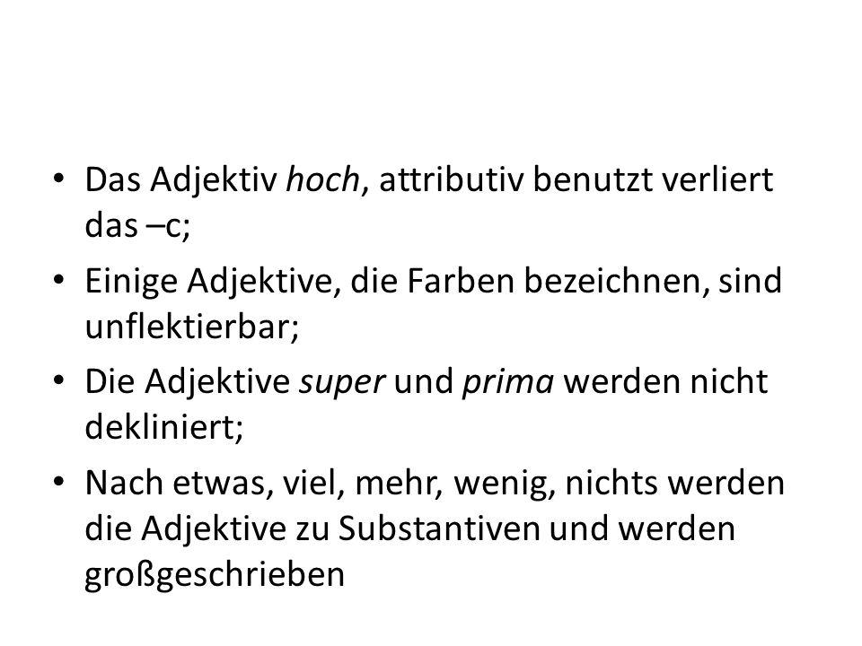 Das Adjektiv hoch, attributiv benutzt verliert das –c;