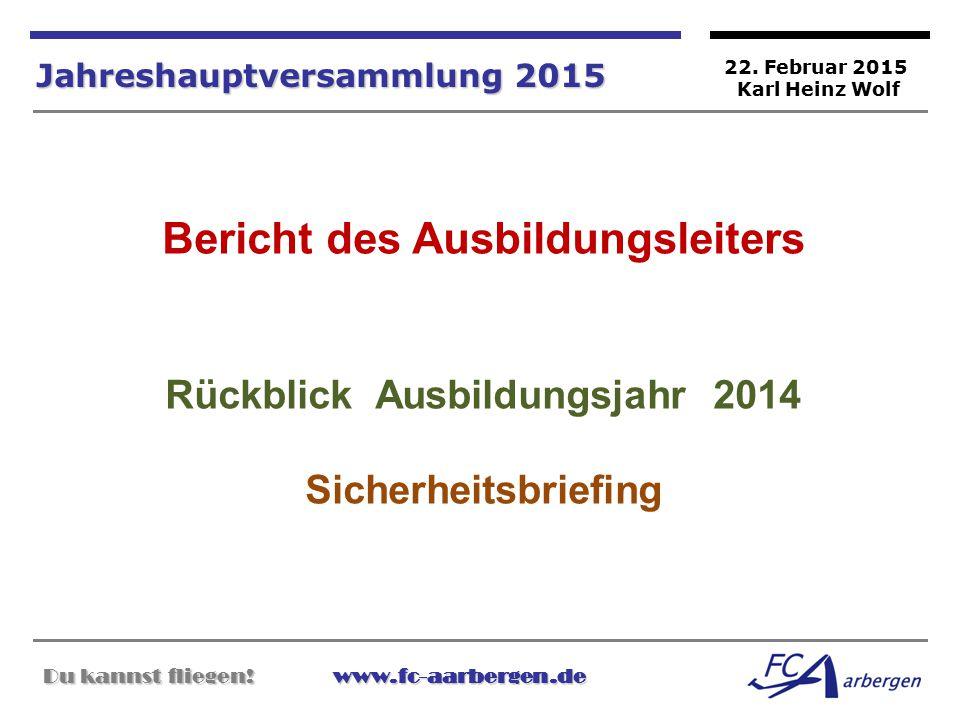 Bericht des Ausbildungsleiters Rückblick Ausbildungsjahr 2014
