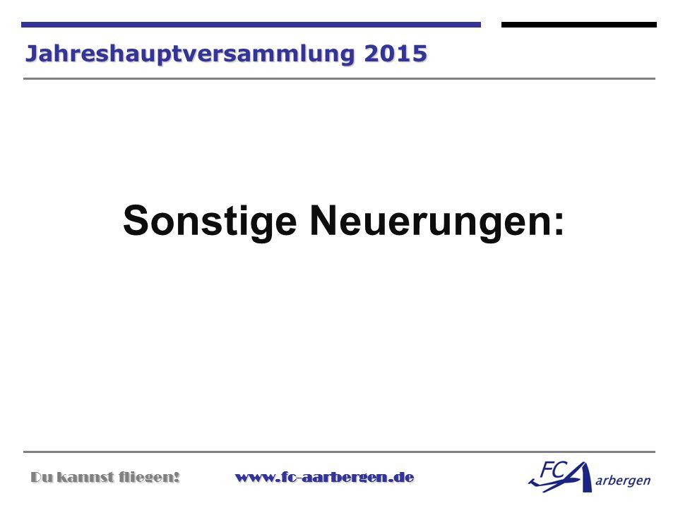 Sonstige Neuerungen: Jahreshauptversammlung 2015