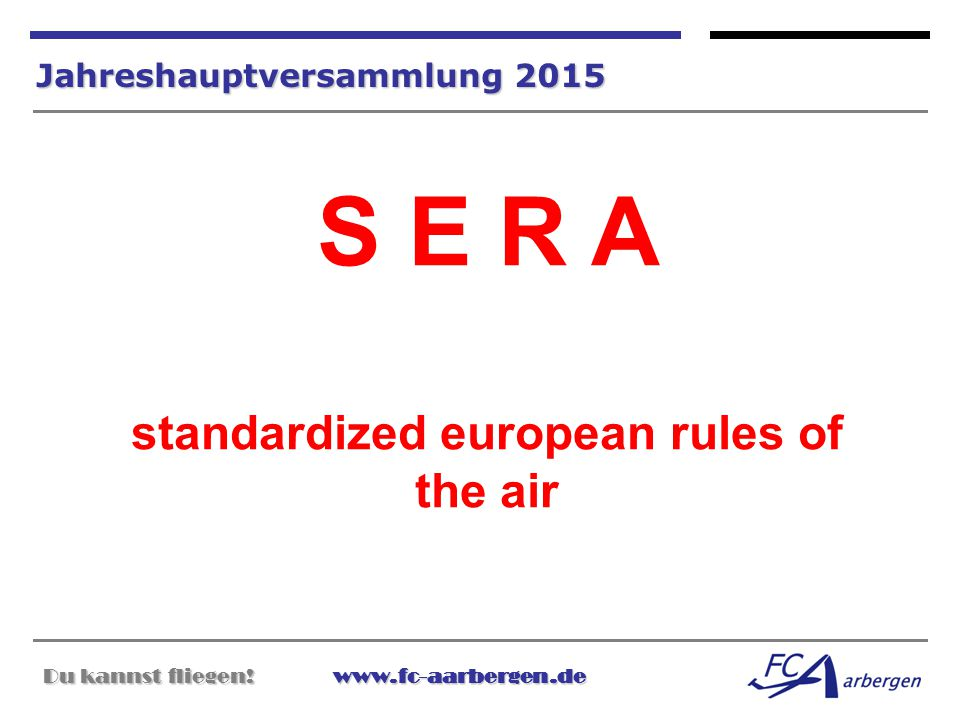 S E R A standardized european rules of the air