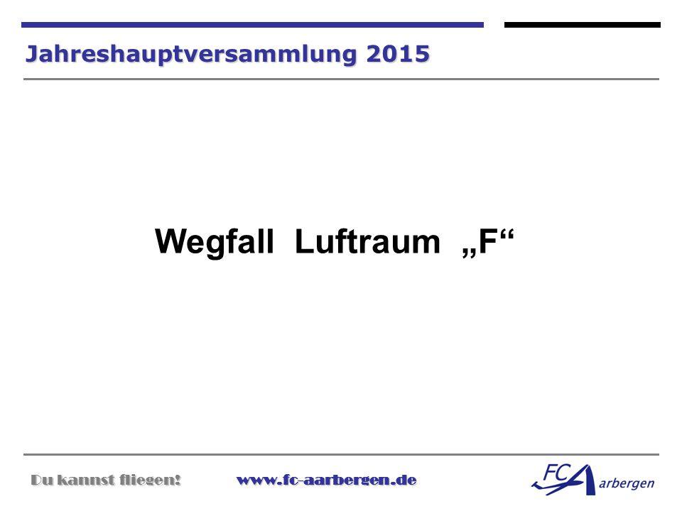 """Wegfall Luftraum """"F Jahreshauptversammlung 2015"""