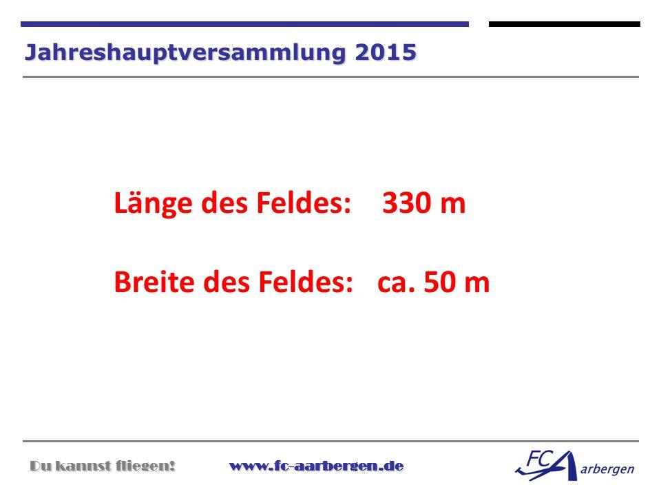 Länge des Feldes: 330 m Breite des Feldes: ca. 50 m