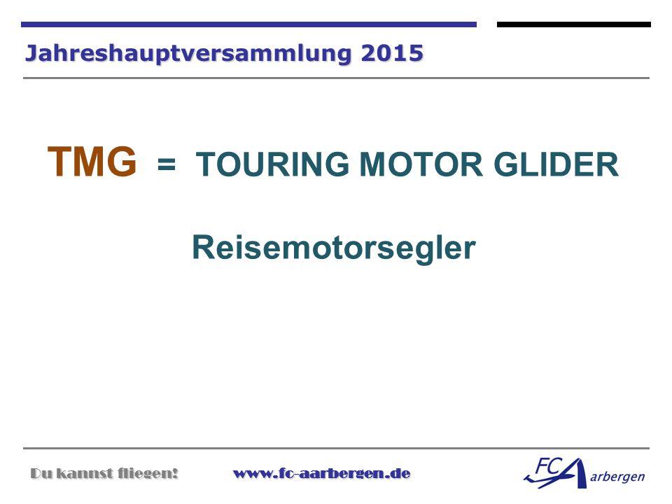 TMG = TOURING MOTOR GLIDER Reisemotorsegler