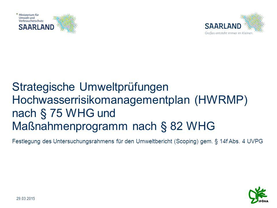 Strategische Umweltprüfungen Hochwasserrisikomanagementplan (HWRMP) nach § 75 WHG und Maßnahmenprogramm nach § 82 WHG
